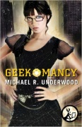 Geekomancy by Michael R Underwood