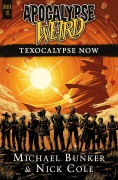Texocalypse Now by Michael Bunker & Nick Cole
